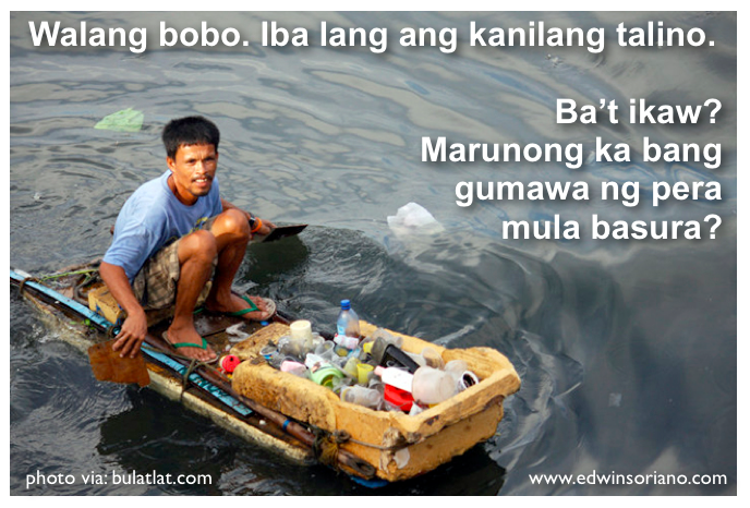 """Walang bobo. Iba lang ang kanilang talino. """"In Smokey Mountain, Tondo, a man uses a refrigerator door as his boat and pieces of plywood as his oars to gather plastic on a fetid river, which he would later sell to junk shops."""" Photo via: www.bulatlat.com"""