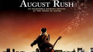 August Rush: Follow your music, sing your song