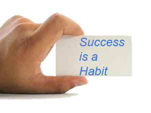 Success is not an Act but a Habit