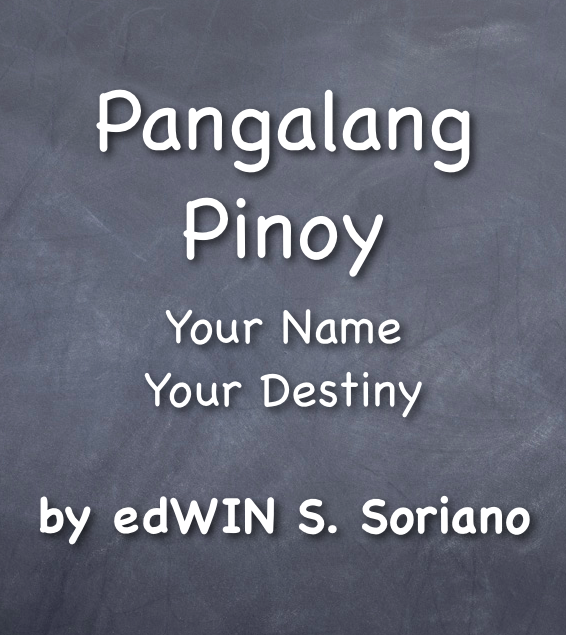 Pangalang Pinoy by edWIN S. Soriano