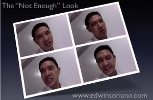 The Not Enough Look - www.edwinsoriano.com