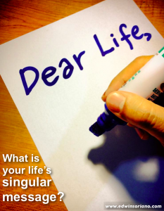 What Is Your Life's Singular Message, Your Purpose in Life?