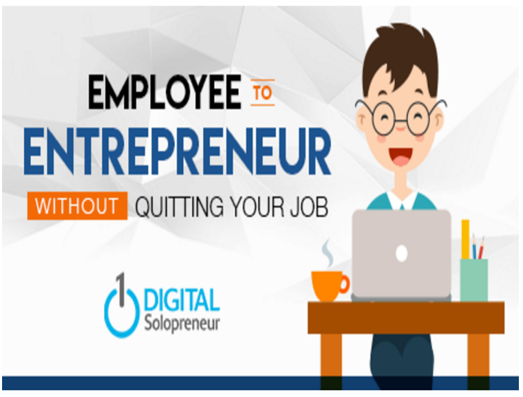 How to Go From Employee to Entrepreneur … Without Quitting Your Job